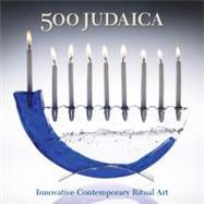 500 Judaica Innovative Contemporary Ritual Art by Hemachandra, Ray; Belasco, Daniel, 9781600594625