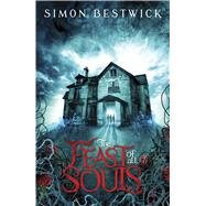 The Feast of All Souls by Bestwick, Simon, 9781781084625