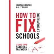 How to Fix South Africa's Schools by Jansen, Jonathan; Blank, Molly, 9781920434625
