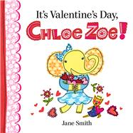 It's Valentine's Day, Chloe Zoe! by Smith, Jane; Smith, Jane, 9780807524626