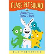 Class Pet Squad by Yaccarino, Dan, 9781250024626