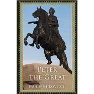 Peter the Great by Bushkovitch, Paul, 9781442254626