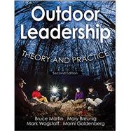 Outdoor Leadership by Martin, Bruce, Ph.D.; Breunig, Mary, Ph.D.; Wagstaff, Mark; Goldenberg, Marni, Ph.D., 9781492514626