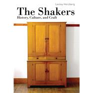 The Shakers History, Culture and Craft by Herzberg, Lesley, 9780747814627