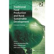 Traditional Food Production and Rural Sustainable Development: A European Challenge by Vaz,Teresa de Noronha, 9780754674627