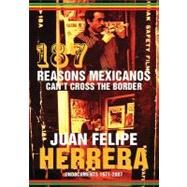 187 Reasons Mexicanos Can't Cross the Border: Undocuments 1971 - 2007 by Herrera, Juan Felipe, 9780872864627