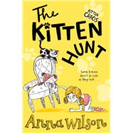 The Kitten Hunt by Wilson, Anna, 9781509804627