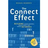The Connect Effect: Building Strong Personal, Professional, and Virtual Networks by Dulworth, Michael, 9781576754627