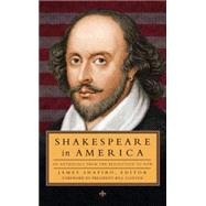 Shakespeare in America by Shapiro, James; Clinton, Bill, 9781598534627
