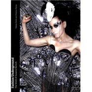 Fashion Underground by Steele, Valerie; Marra, Melissa; Bartsch, Susanne (CON); Khairzada, Waleed (CON), 9780300214628
