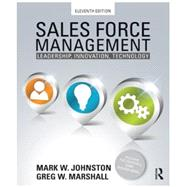 Sales Force Management: Leadership, Innovation, Technology - 11th edition by Johnston; Mark, 9780415534628