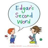 Edgar's Second Word by Vernick, Audrey; Burris, Priscilla, 9780547684628
