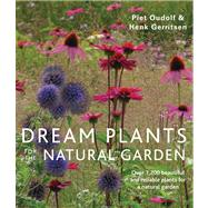Dream Plants for the Natural Garden by Oudolf, Piet; Gerritsen, Henk, 9780711234628