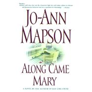 Along Came Mary : A Bad Girl Creek Novel by Mapson, Jo-Ann, 9780743224628