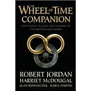 The Wheel of Time Companion by Jordan, Robert; Mcdougal, Harriet; Romanczuk, Alan; Simons, Maria, 9780765314628