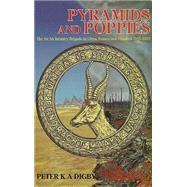 Pyramids and Poppies by Digby, Peter K. A., 9781910294628