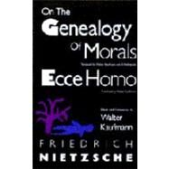On the Genealogy of Morals and Ecce Homo by NIETZSCHE, FRIEDRICHKAUFMANN, WALTER, 9780679724629