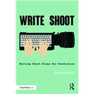 Write to Shoot: Writing Short Films for Production by Beker; Marilyn, 9781138844629