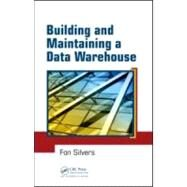 Building and Maintaining a Data Warehouse by Silvers; Fon, 9781420064629