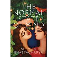 The Normal State of Mind by Bhattacharya, Susmita, 9781909844629