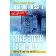 The Rare Earth Exchange by Besson, Bernard; Weiner, Sophie, 9781939474629