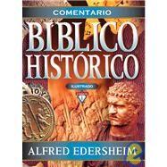 Comentario Biblico Historico Ilustrado by Alfred Edersheim, 9788482674629
