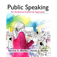 Public Speaking An Audience-Centered Approach by Beebe, Steven A.; Beebe, Susan J., 9780205914630