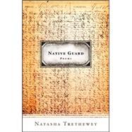 Native Guard by Trethewey, Natasha, 9780618604630