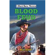 Blood Feud by Grant, Bill, 9780719824630