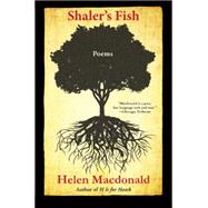 Shaler's Fish Poems by Macdonald, Helen, 9780802124630