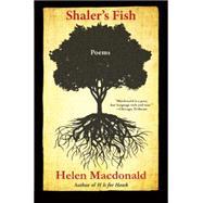 Shaler's Fish Poems by Macdonald, Helen, 9780802124630