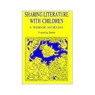 Sharing Literature with Children : A Thematic Anthology by Butler, Francelia, 9780881334630