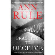 Practice to Deceive by Rule, Ann, 9781416544630