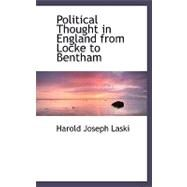Political Thought in England from Locke to Bentham by Laski, Harold Joseph, 9780554484631