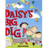Daisy's Big Dig by Morgan, Angie, 9781847804631