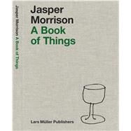 A Book of Things by Morrison, Jasper, 9783037784631
