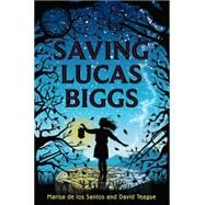 Saving Lucas Biggs by De los Santos, Marisa; Teague, David, 9780062274632