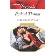 To Blackmail a Di Sione by Thomas, Rachael, 9780373134632