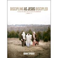 Discipling As Jesus Discipled 7 Disciplines of a Disciplemaker by Spader, Dann L, 9780802414632
