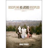 Discipling As Jesus Discipled 7 Disciplines of a Disciplemaker by Spader, Dann L, 9780802414632
