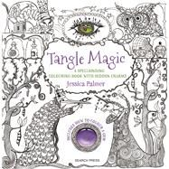 Tangle Magic A spellbinding colouring book with hidden charms by Palmer, Jessica, 9781782214632