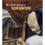 The Artistic Journey of Yasuo Kuniyoshi by Wolf, Tom, 9781907804632