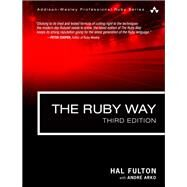 The Ruby Way Solutions and Techniques in Ruby Programming by Fulton, Hal; Arko, André, 9780321714633