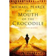 The Mouth of the Crocodile: A Mamur Zapt Mystery Set in Pre-world War I Egypt by Pearce, Michael, 9780727884633
