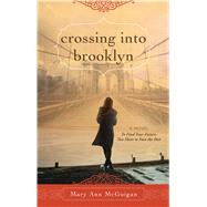 Crossing into Brooklyn by McGuigan, Mary Ann, 9781440584633