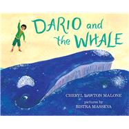 Dario and the Whale by Malone, Cheryl Lawton; Masseva, Bistra, 9780807514634