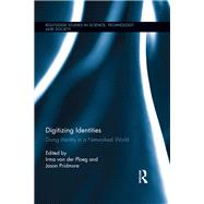 Digitizing Identities: Doing Identity in a Networked World by van der Ploeg; Irma, 9781138794634