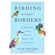 Birding Without Borders by Strycker, Noah, 9781328494634