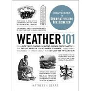 Weather 101 by Sears, Kathleen, 9781507204634