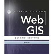 Getting to Know Web Gis by Fu, Pinde, 9781589484634